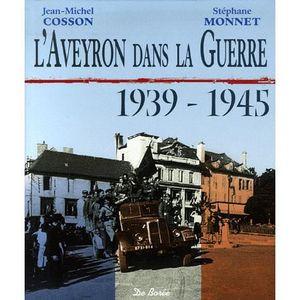 LIVRE SCIENCES L'Aveyron dans la Guerre 1939-1945