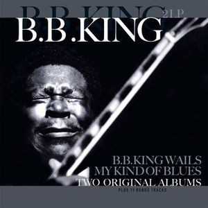 VINYLE POP ROCK - INDÉ B.B. KING B.B. King Wails / My Kind Of Blues - 33
