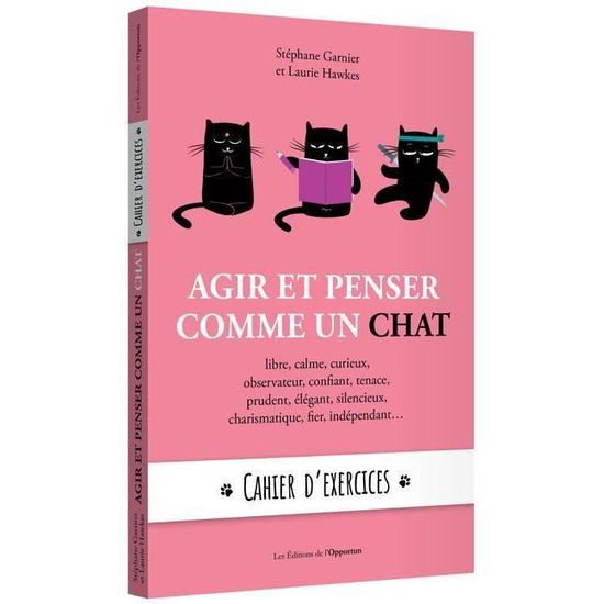 Livre Agir Et Penser Comme Un Chat Cahier D Exercices Achat Vente Livre Parution Pas Cher Cdiscount