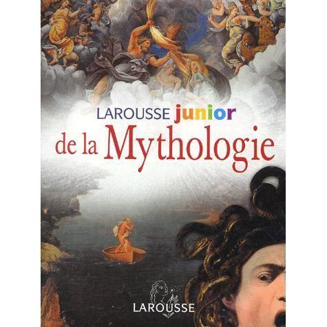 LIVRES ADOLESCENTS Larousse junior de la Mythologie