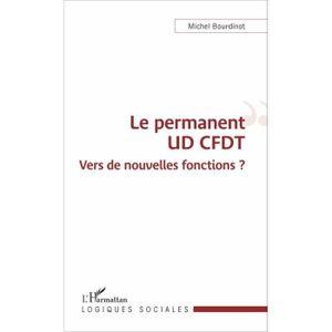 ENSEMBLE LITERIE Le permanent UD CFDT. Vers de nouvelles fonctions