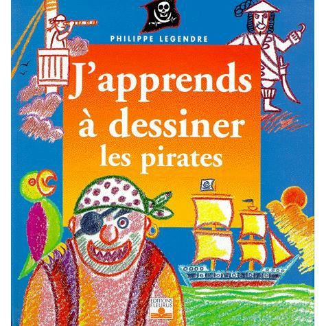 J'Apprends A Dessiner les pirates