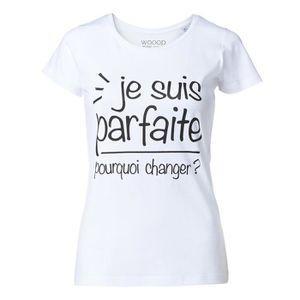 """T-SHIRT T-Shirt à message Femme """"Je suis Parfaite pourquoi"""