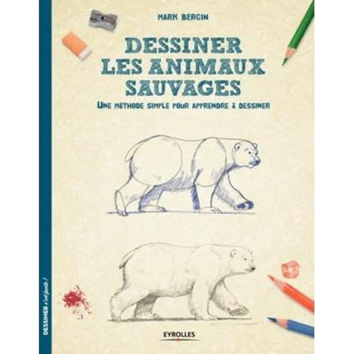 Livre - dessiner les animaux sauvages une méthode simple pour apprendre à dessiner