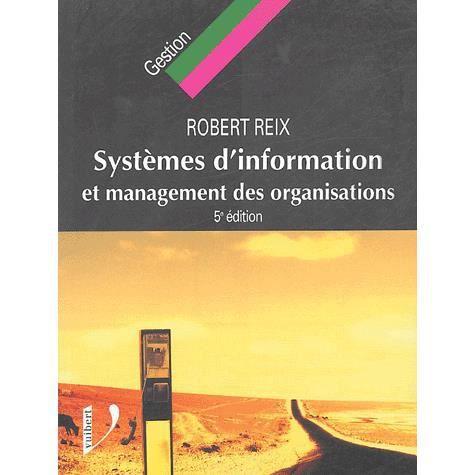 LIVRE GESTION Systèmes d'information et management des organisat