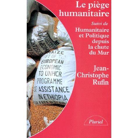 Le piege humanitaire suivi de humanitaire et po...
