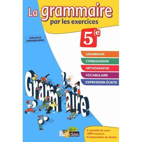 La Grammaire Par Les Exercices 5e