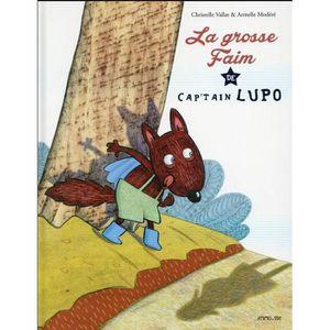 LIVRE 0-3 ANS ÉVEIL Livre - la grosse faim de cap'tain Lupo