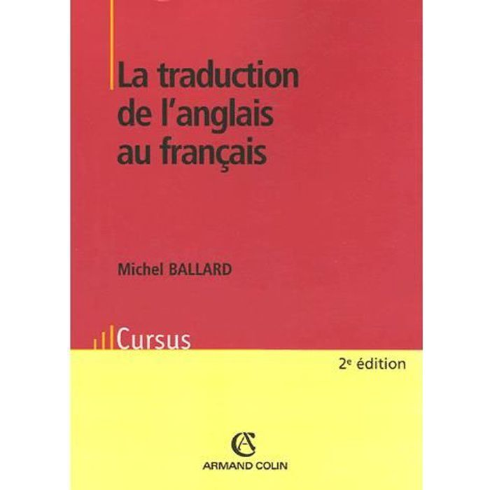 la traduction de l 39 anglais au fran ais achat vente livre michel ballard armand colin. Black Bedroom Furniture Sets. Home Design Ideas