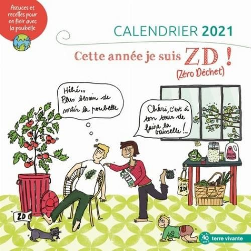 Calendrier Poubelle 2021 Calendrier 2021 Cette année, je suis ZD ! (Zéro Déchet). Astuces