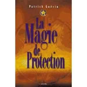 LIVRE PARANORMAL La magie de protection