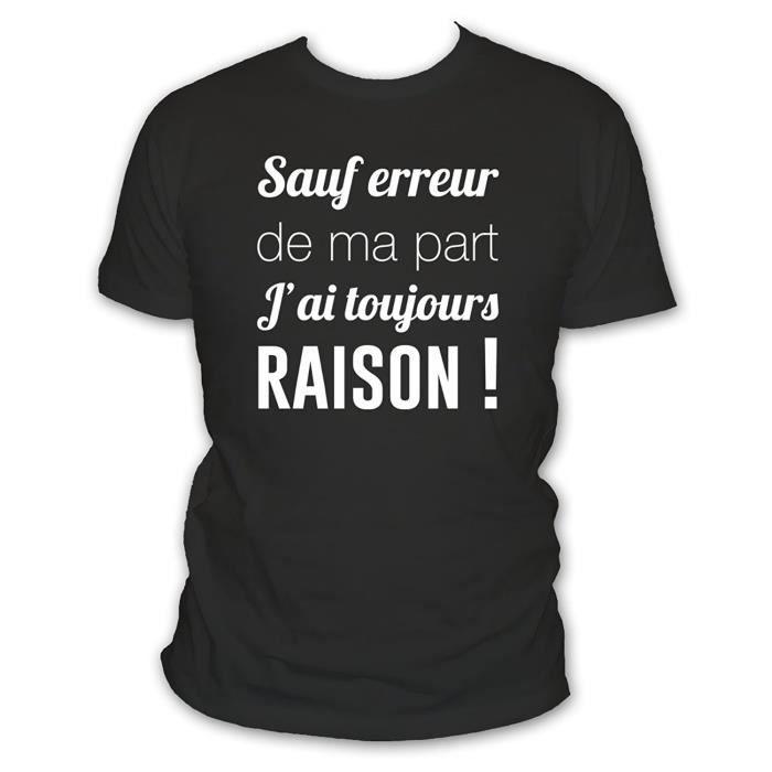 T-SHIRT Tee shirt humour Sauf erreur de ma part j'ai toujo
