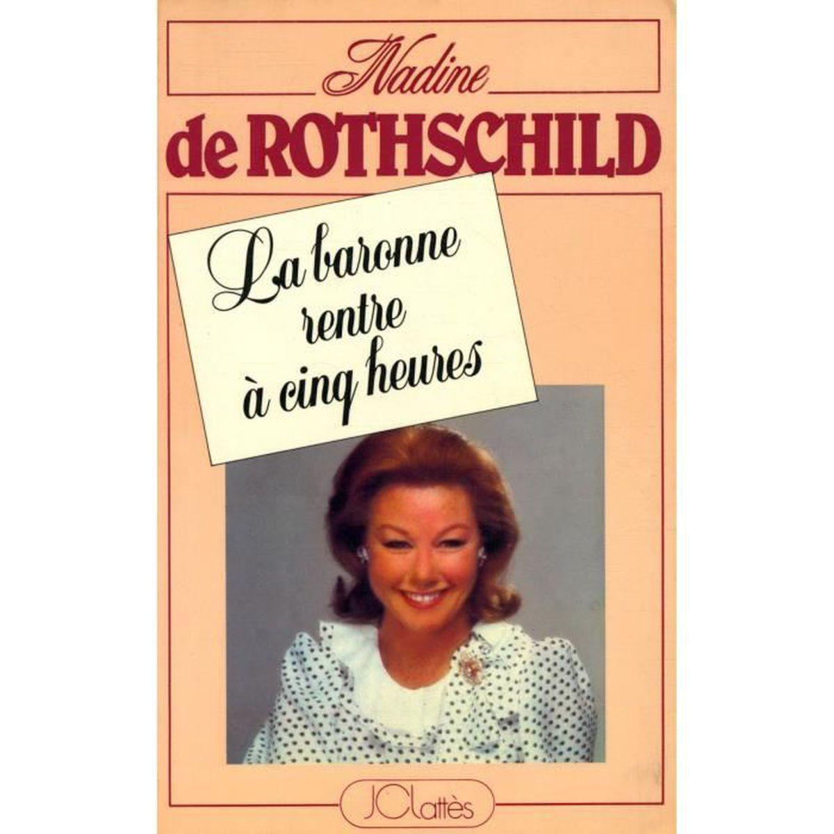 La Baronne Rentre A Cinq Heures Nadine De Rothschild Ref32838 Achat Vente Livre Parution Pas Cher Soldes Sur Cdiscount Des Le 20 Janvier Cdiscount