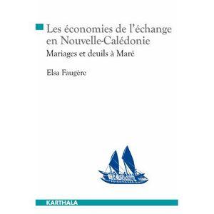 LIVRE ETHNOLOGIE Les économies de l'échange en Nouvelle-Calédonie