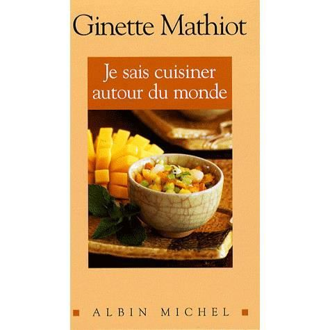 je sais cuisiner autour du monde achat vente livre ginette mathiot editions albin michel. Black Bedroom Furniture Sets. Home Design Ideas