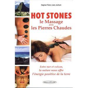 LIVRE RELAXATION Hot stones. Le massage avec les pierres chaudes