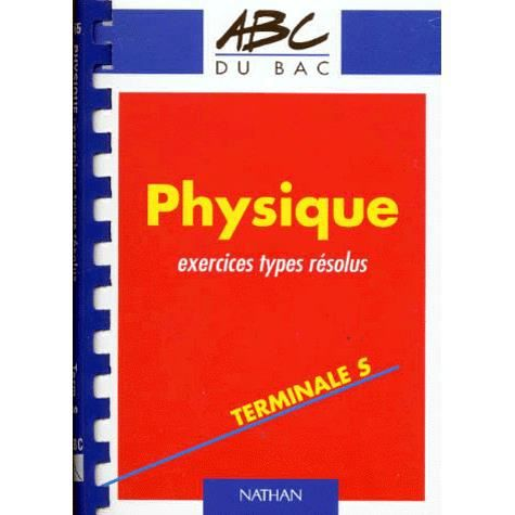 Physique exercices types resolus terminale s