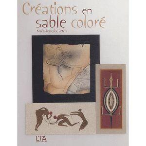 LIVRE LOISIRS CRÉATIFS Créations en sable coloré