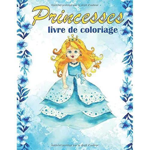 Princesses Livre de Coloriage: coloriage princesse pour les filles, coloriage pour les petites princesses livre broché