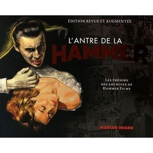 LIVRE CINÉMA - VIDÉO L'antre de la Hammer. Les trésors des archives de