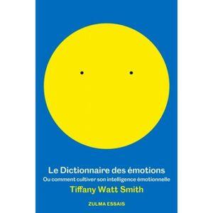 LIVRE DÉVELOPPEMENT Le dictionnaire des émotions. Ou comment cultiver