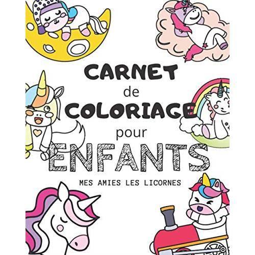 Carnet de Coloriage pour enfant : Mes amies les licornes: cahier à colorier de 5 à 9 ans - livre de coloriage anti stress - petit