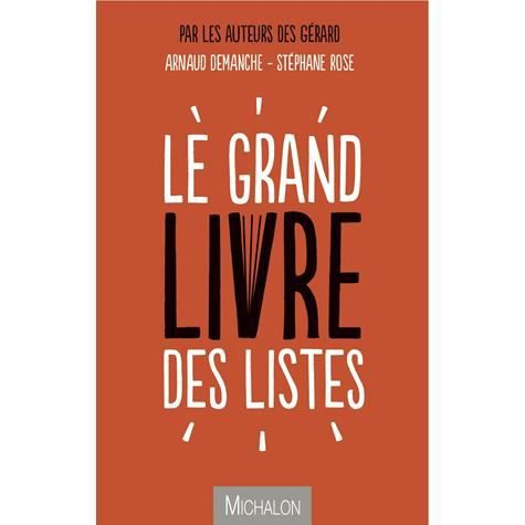 le grand livre des listes achat vente livre st phane rose arnaud demanche editions michalon. Black Bedroom Furniture Sets. Home Design Ideas