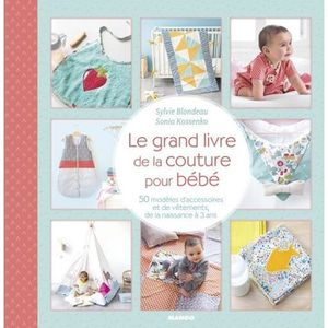 LIVRE LOISIRS CRÉATIFS Le grand livre de la couture pour bébé. 50 modèles