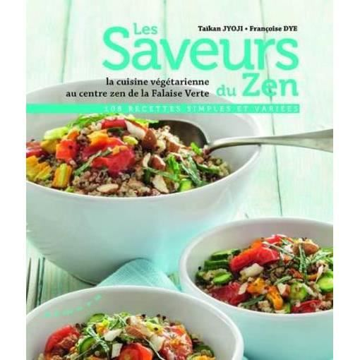 Livre Les Saveurs Du Zen La Cuisine Vegetarienne Au Centre Zen