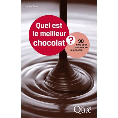 quel est le meilleur chocolat achat vente livre michel barel quae ditions parution 27 08. Black Bedroom Furniture Sets. Home Design Ideas