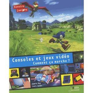 Livre 6-9 ANS Console et jeux vidéo, comment ça marche ?