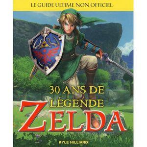 GUIDE JEUX VIDÉO Zelda 30 Ans de Légende