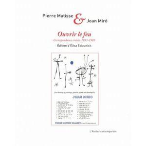 LIVRES BEAUX-ARTS Ouvrir le feu. Correspondance croisée (1933-1983)