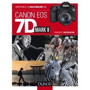 LIVRE PHOTOGRAPHIE Obtenez le maximum du Canon EOS 7D Mark II