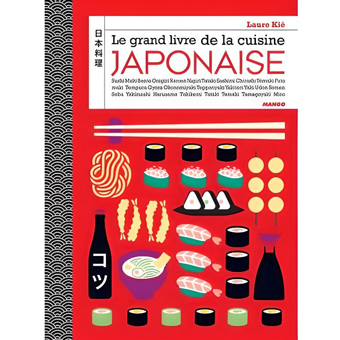 le grand livre de la cuisine japonaise achat vente livre laure ki mango editions parution. Black Bedroom Furniture Sets. Home Design Ideas