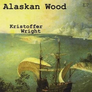 CD MUSIQUE DU MONDE Kristoffer Wright - Alaskan Wood-EP