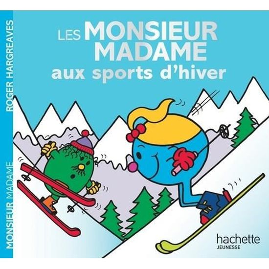 Hachette Jeunesse Livre Les Monsieur Madame Aux Sports D Hiver Livre Enfant 3 6 Ans