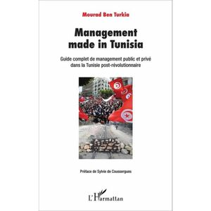 LIVRE MANAGEMENT Management made in Tunisia. Guide complet de manag