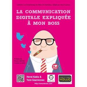 LIVRE GESTION La communication digitale expliquée à mon boss