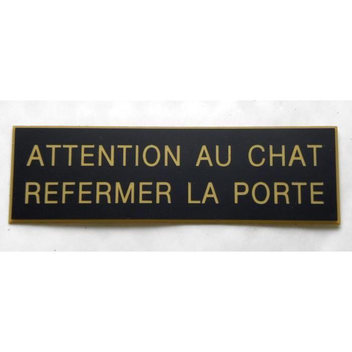 plaque gravée  porte ATTENTION AU CHAT REFERMER LA PORTE Ft 50 x 150 mm