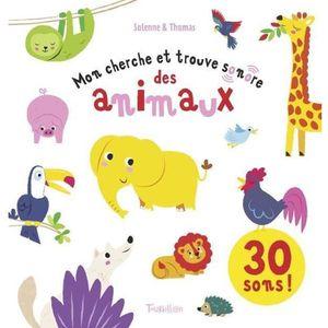 LIVRE 0-3 ANS ÉVEIL Livre - mon cherche et trouve sonore des animaux