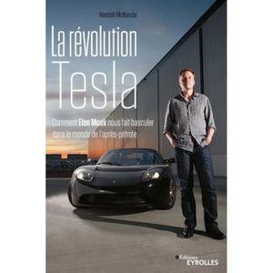 LIVRE ÉCONOMIE  La révolution Tesla. Comment Elon Musk nous fait b