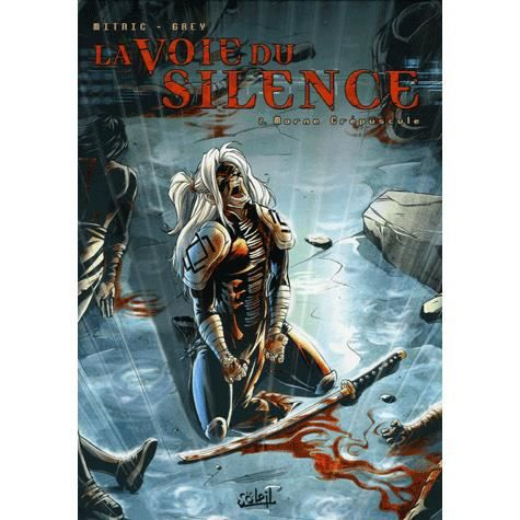 La voie du silence Tome 2 Morne Crépuscule - Nicolas Mitric, Grey
