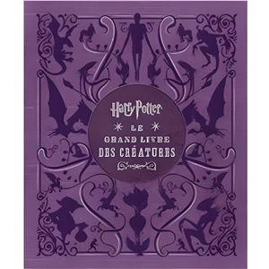 LIVRE CINÉMA - VIDÉO Harry Potter, le grand livre des créatures