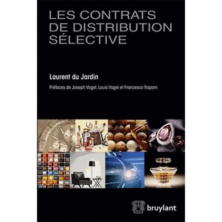 les contrats de distribution s lective achat vente livre laurent du jardin emile bruylant. Black Bedroom Furniture Sets. Home Design Ideas
