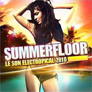 CD COMPILATION SUMMERFLOOR, LE SON ELECTROPICAL 2010