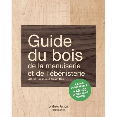 guide du bois de la menuiserie et de l 39 b nisteri achat vente livre albert jackson david. Black Bedroom Furniture Sets. Home Design Ideas