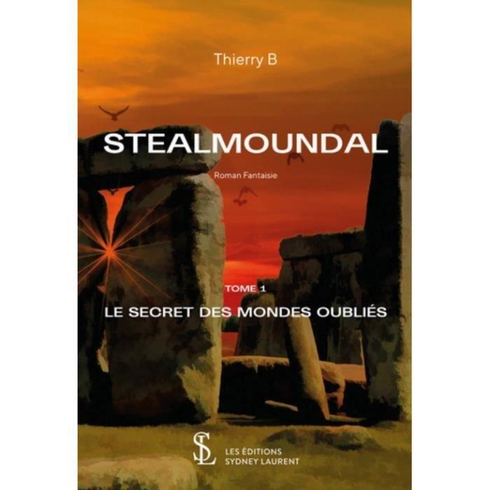 LIVRE SCIENCE FICTION Stealmoundal Tome 1 : Le secret des mondes oubliés