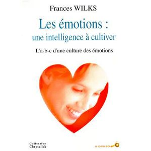 AUTRES LIVRES Les emotions ; une intelligence a cultiver