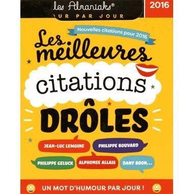 Les Meilleures Citations Droles Achat Vente Livre Editions 365 Parution 07 10 2015 Pas Cher Soldes Sur Cdiscount Des Le 20 Janvier Cdiscount